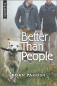 Excerpt: Better Than People by Roan Parrish