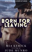 Guest Post and Giveaway: Born for Leaving by Mia Kerick