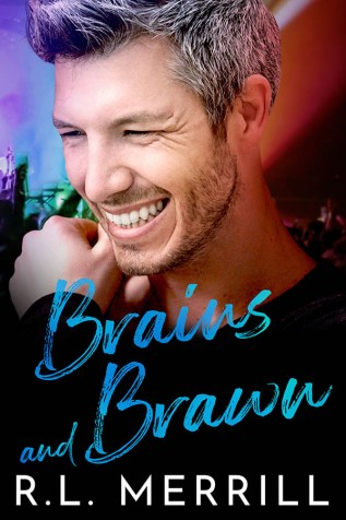 Guest Post and Giveaway: Brains and Brawn by R.L. Merrill