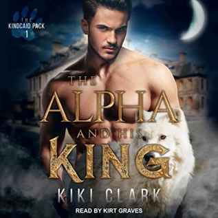 Audiobook Review: The Alpha and His King by Kiki Clark