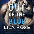 Audiobook Review: Out of the Blue by Lila Rose