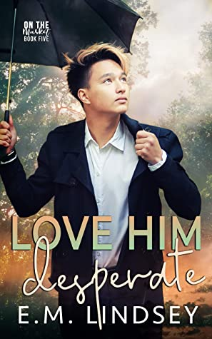 Review: Love Him Desperate by E.M. Lindsey