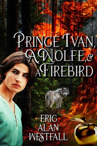 Guest Post and Giveaway: Prince Ivan, A. Wolfe, and a Firebird by Eric Alan Westfall