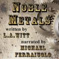 Audiobook Review: Noble Metals by L.A. Witt