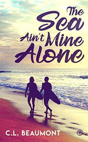 Review: The Sea Ain't Mine Alone by C.L. Beaumont