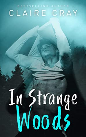 Review: In Strange Woods by Claire Cray