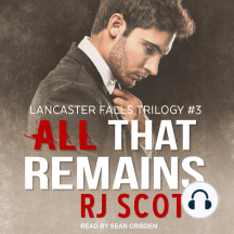 Audiobook Review: All That Remains by R.J. Scott