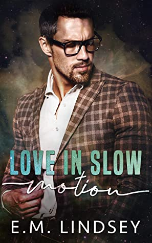 Review: Love in Slow Motion by E.M. Lindsey