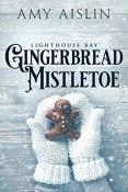 Review: Gingerbread Mistletoe by Amy Aislin