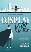 Excerpt and Giveaway: Cosplay Killer by Dahlia Donovan