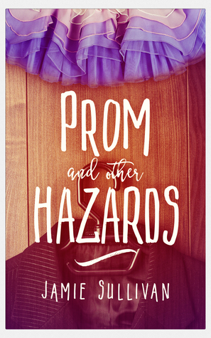 Review: Prom and Other Hazards by Jamie Sullivan
