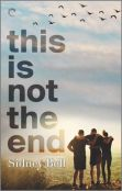 Excerpt: This Is Not The End by Sidney Bell