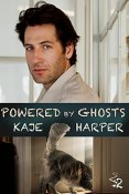 Review: Powered by Ghosts by Kaje Harper