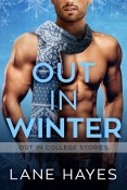 Excerpt and Giveaway: Out in Winter by Lane Hayes