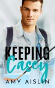 Excerpt and Giveaway: Keeping Casey by Amy Aislin
