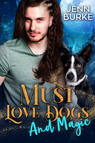 Review: Must Love Dogs… and Magic by Jenn Burke