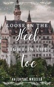 Review: Loose in the Heel, Tight in the Toe by Valentine Wheeler