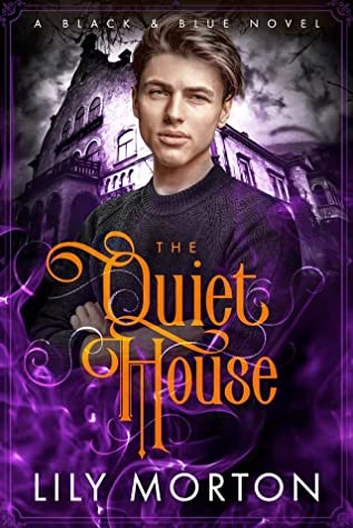 Guest Post and Giveaway: The Quiet House by Lily Morton