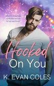 Review: Hooked on You by K. Evan Coles