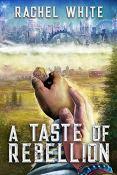 Review: A Taste of Rebellion by Rachel White