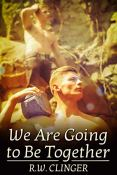 Review: We are Going to be Together by R.W. Clinger