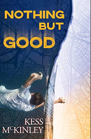 Review: Nothing But Good by Kess McKinley