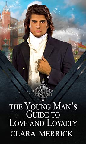 Review: The Young Man's Guide to Love and Loyalty by Clara Merrick