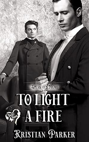 Review: To Light a Fire by Kristian Parker