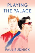 Review: Playing the Palace by Paul Rudnick