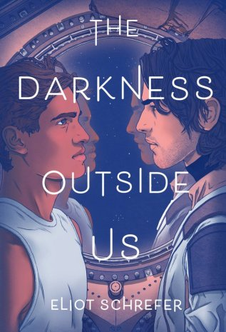 Review: The Darkness Outside Us by Eliot Schrefer