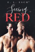 Excerpt and Giveaway: Seeing Red by E.L. Esch