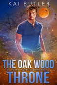 Review: The Oak Wood Throne by Kai Butler