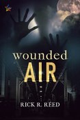 Review: Wounded Air by Rick R. Reed