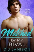 Review: Matched by My Rival by D.J. Jamison