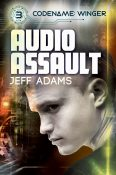 Guest Post and Giveaway: Audio Assault by Jeff Adams