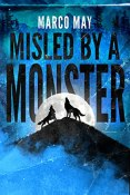 Review: Misled by a Monster by Marco May