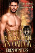 Review: Never Underestimate an Omega by Eden Winters