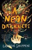Review: A Neon Darkness by Lauren Shippen