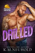 Review: Drilled by K.M. Neuhold