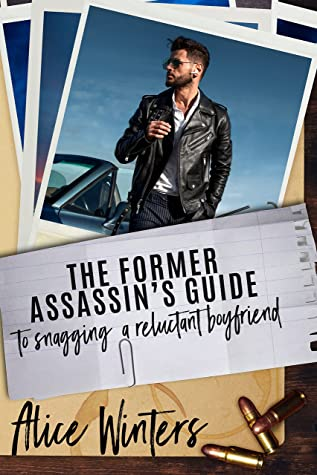 Review: The Former Assassin's Guide to Snagging a Reluctant Boyfriend by Alice Winters