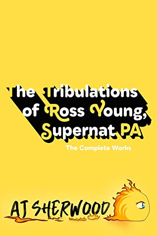 Review: The Tribulations of Ross Young, Supernat PA by A.J. Sherwood