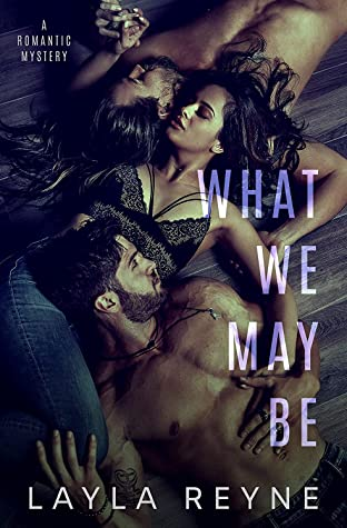 Review: What We May Be by Layla Reyne