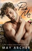 Excerpt and Giveaway: Pick Me by May Archer