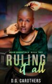 Excerpt and Giveaway: Ruling It All by D.G. Carothers
