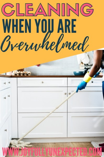 How to Clean When You Are Overwhelmed by Joyfully Unexpected