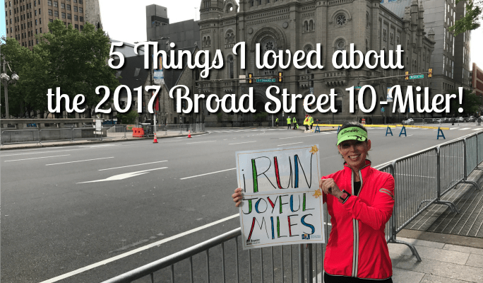 5 Things I Loved about the 2017 Broad Street 10-Miler | Friday Five 2.0