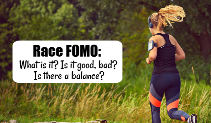 Race FOMO: What is it? Is it good, bad? Is there a balance?