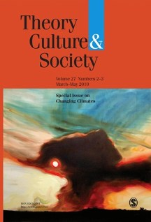Theory, Culture & Society. Special Issue, Changing Climates. Vol 27, issue 2/3; Sage, May 2010