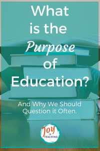 What is the Purpose of Education And Why We Should Question it Often