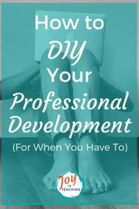 How to DIY Your Professional Development - for when you Have To
